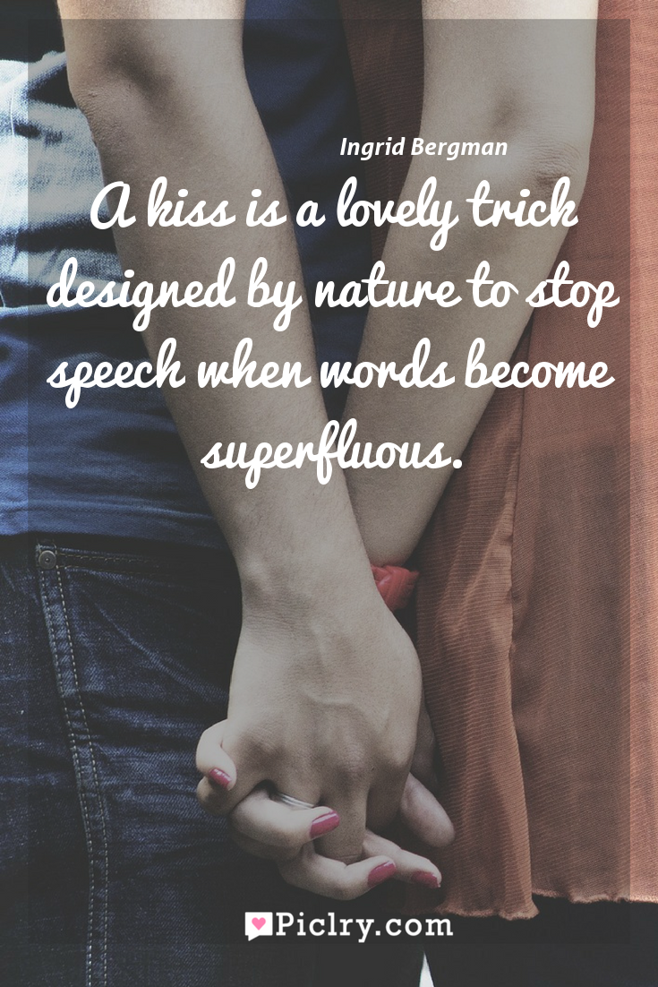 Meaning of A kiss is a lovely trick designed by nature to stop speech when words become superfluous. - Ingrid Bergman quote photo - full hd4k quote wallpaper - Wall art and poster