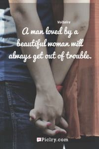 Meaning of A man loved by a beautiful woman will always get out of trouble. - Voltaire quote photo - full hd4k quote wallpaper - Wall art and poster
