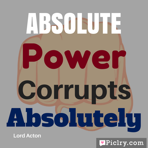 Absolute Power Corrupts Absolutely HD image and pics for facebook and whatsapp and Instagram