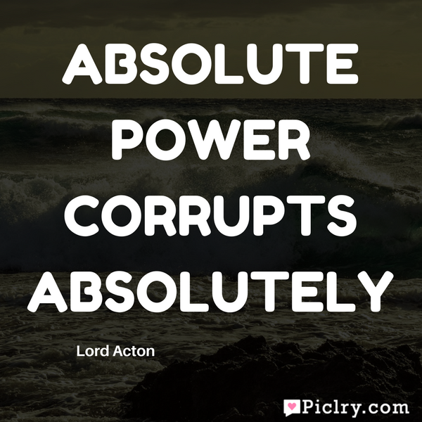 Absolute Power Corrupts Absolutely Quote UHD wallpaper image and photo
