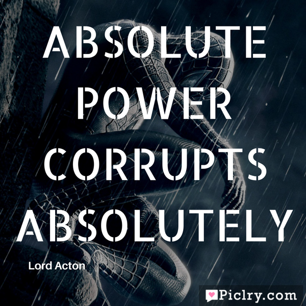 Absolute power corrupts absolutely wide hd wallpaper and images download free