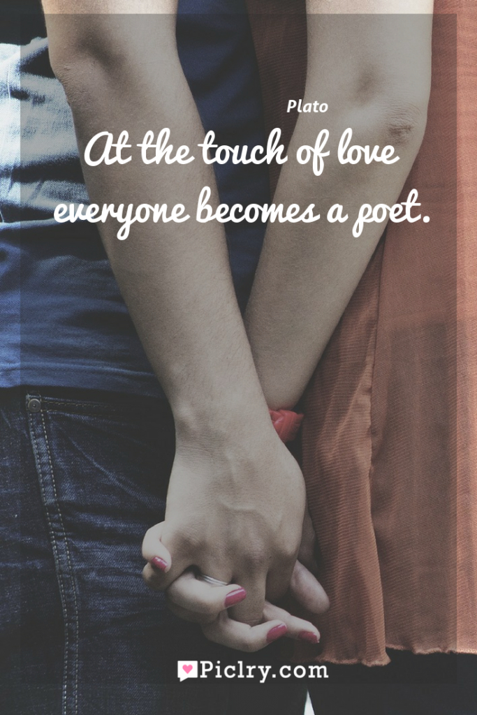 Meaning of At the touch of love everyone becomes a poet. - Plato quote photo - full hd4k quote wallpaper - Wall art and poster