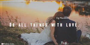 Meaning of Do all things with love.- Og Mandino quote images - full hd 4k quote wallpaper - Download Wall art and poster