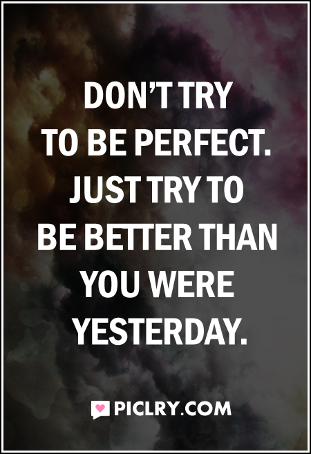 Don't try to be perfect quote picture