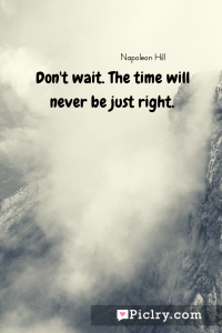 meaning of Don't wait. The time will never be just right. quote photo - 4k hd quote wallpaper - Wall art and poster