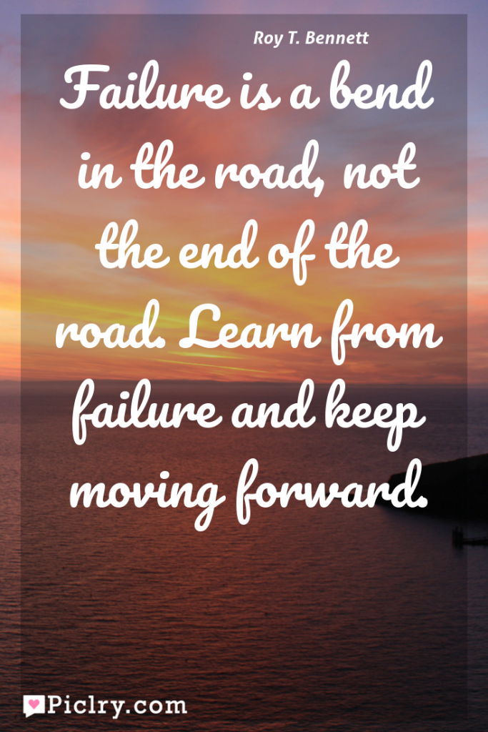 Meaning of Failure is a bend in the road, not the end of the road. Learn from failure and keep moving forward. - Roy T. Bennett quote photo - full hd 4k quote wallpaper - Wall art and poster