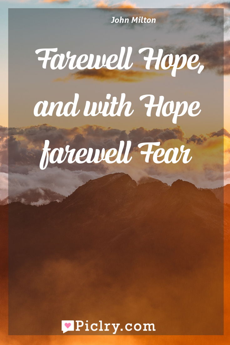Meaning of Farewell Hope, and with Hope farewell Fear - John Milton quote photo - full hd4k quote wallpaper - Wall art and poster