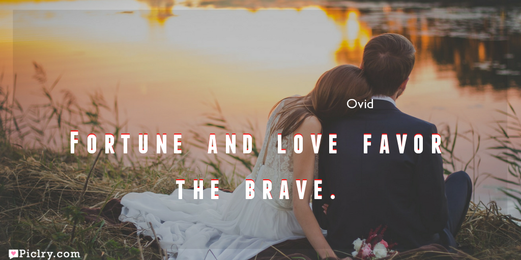 Meaning of Fortune and love favor the brave.- Ovid quote images - full hd 4k quote wallpaper - Download Wall art and poster