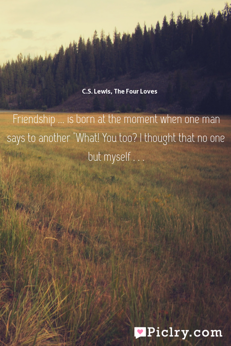 Meaning Of C S Lewis The Four Loves Quote P O Full Hdk Quote Wallpaper