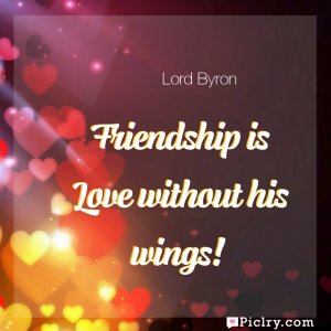 Meaning of Friendship is Love without his wings! - Lord Byron quote images - full hd 4k quote wallpaper - Wall art and poster