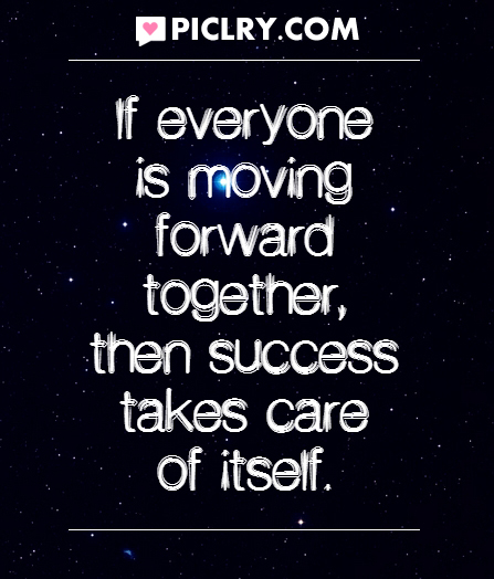 If everyone is moving forward together