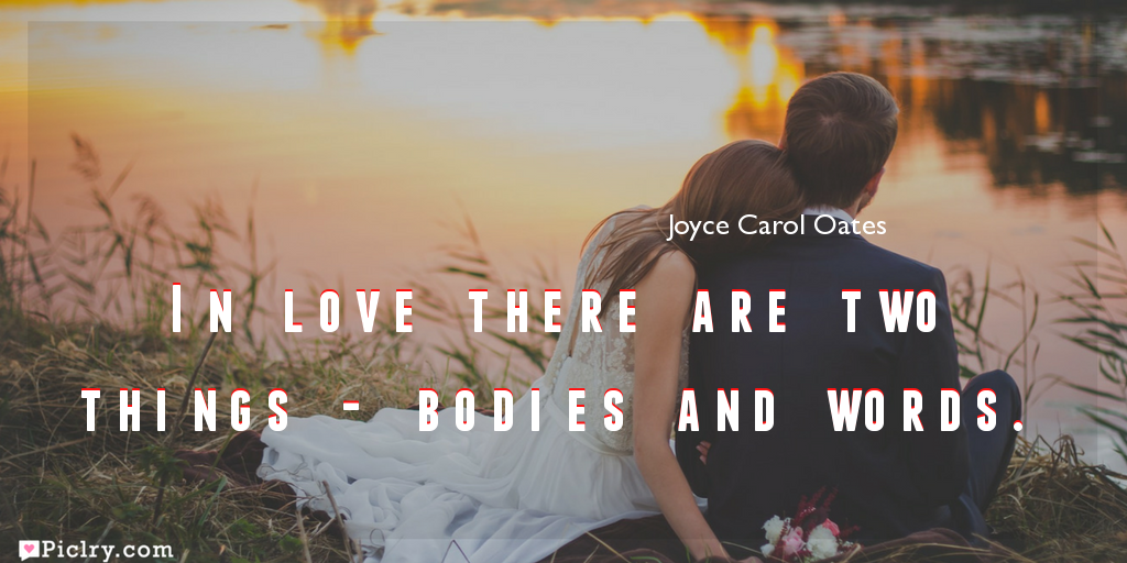 Meaning of In love there are two things - bodies and words.- Joyce Carol Oates quote images - full hd 4k quote wallpaper - Download Wall art and poster