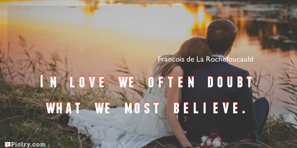 Meaning of In love we often doubt what we most believe.- Francois de La Rochefoucauld quote images - full hd 4k quote wallpaper - Download Wall art and poster