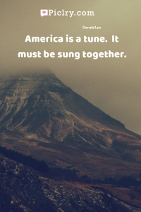 America is a tune.  It must be sung together. quote photo
