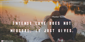 Meaning of Intense love does not measure, it just gives.- Mother Teresa quote images - full hd 4k quote wallpaper - Download Wall art and poster