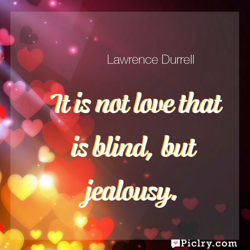 Meaning of It is not love that is blind, but jealousy. - Lawrence Durrell quote images - full hd 4k quote wallpaper - Wall art and poster