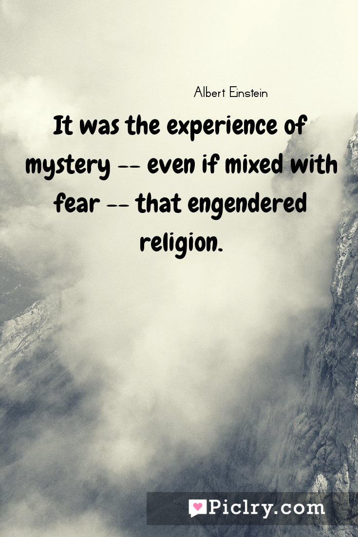 Meaning of It was the experience of mystery -- even if mixed with fear -- that engendered religion. - Albert Einstein quote photo - full hd4k quote wallpaper - Wall art and poster