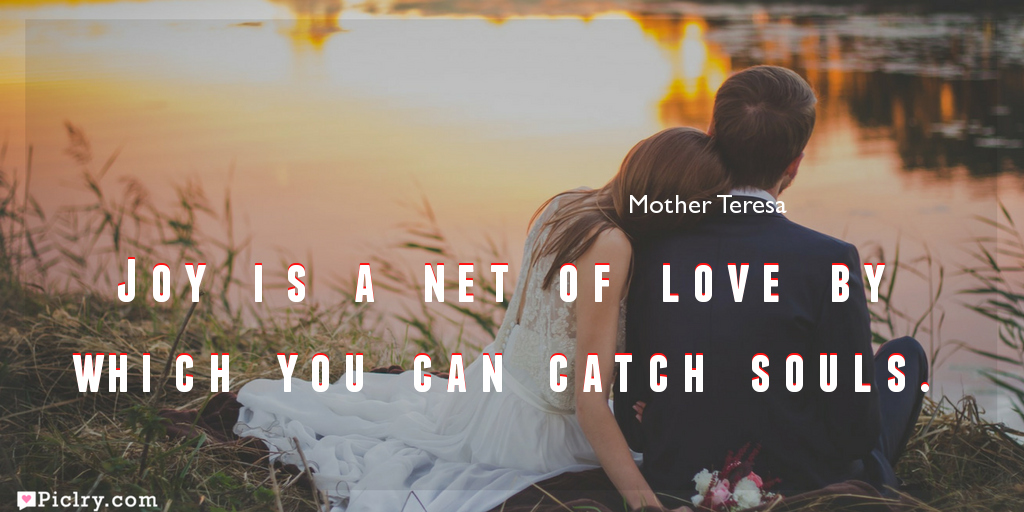 Meaning of Joy is a net of love by which you can catch souls.- Mother Teresa quote images - full hd 4k quote wallpaper - Download Wall art and poster