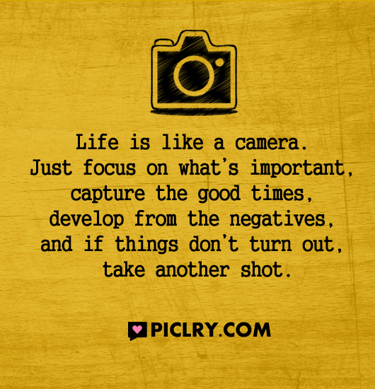 Life is like a camera quote photo