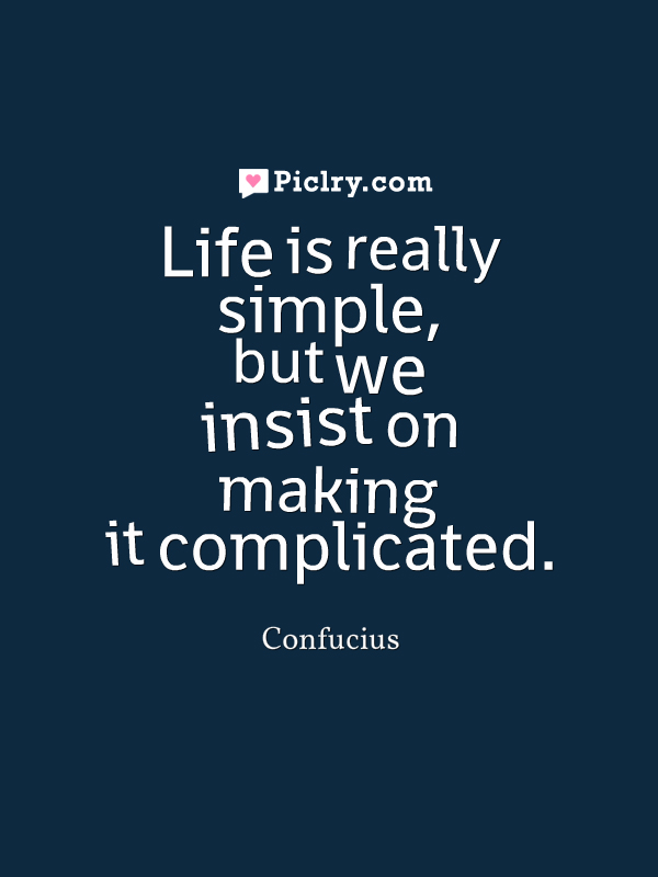 Life is really simple Confucius quote