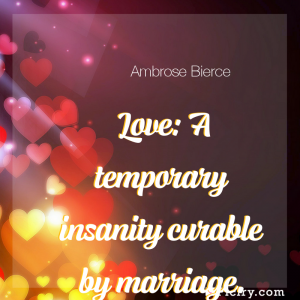 Meaning of Love: A temporary insanity curable by marriage. - Ambrose Bierce quote images - full hd 4k quote wallpaper - Wall art and poster
