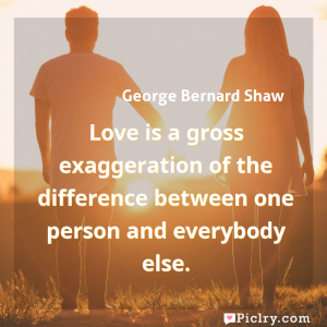 Meaning of Love is a gross exaggeration of the difference between one person and everybody else. - George Bernard Shaw quote images - full hd 4k quote wallpaper - Wall art and poster