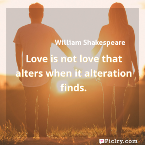 Meaning of Love is not love that alters when it alteration finds. - William Shakespeare quote images - full hd 4k quote wallpaper - Wall art and poster