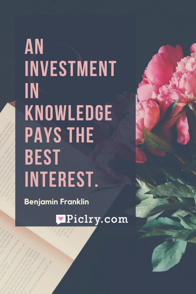 Meaning of An investment in knowledge pays the best interest Benjamin Franklin quote photo quote 4k wallpaper and wall art poster-2