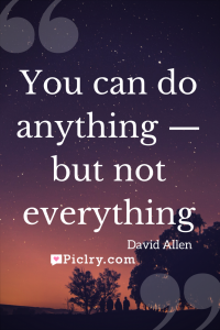 Meaning of David Allen you can do anything, but not everything quote photo