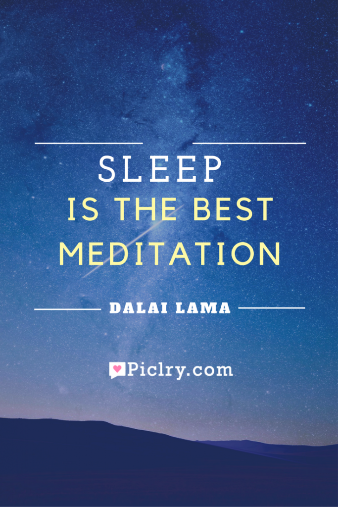 Meaning of Sleep is the best meditation Dalai Lama quote photo quote 4k wallpaper and wall art poster