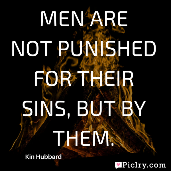 Men are not punished for their sins, but by them quote hd wallpaper photo