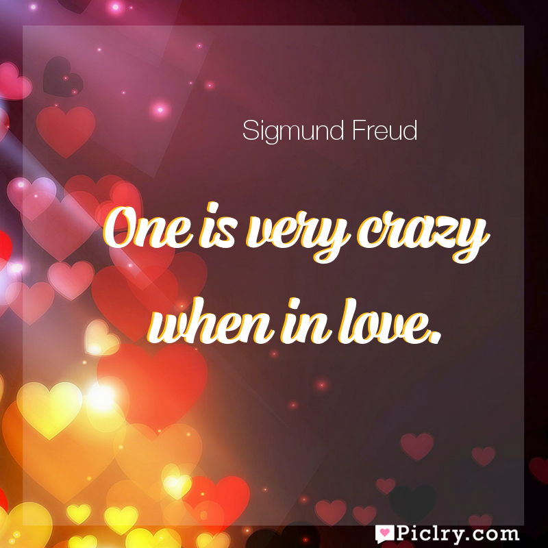 Meaning of One is very crazy when in love. - Sigmund Freud quote images - full hd 4k quote wallpaper - Wall art and poster
