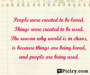 People were created to be loved quote