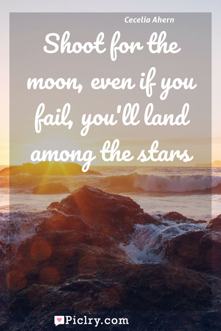 Meaning of Shoot for the moon, even if you fail, you'll land among the stars - Cecelia Ahern quote photo - full hd4k quote wallpaper - Wall art and poster