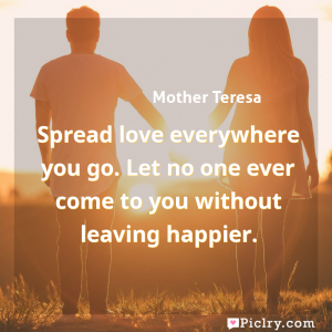 Meaning of Spread love everywhere you go. Let no one ever come to you without leaving happier. - Mother Teresa quote images - full hd 4k quote wallpaper - Wall art and poster