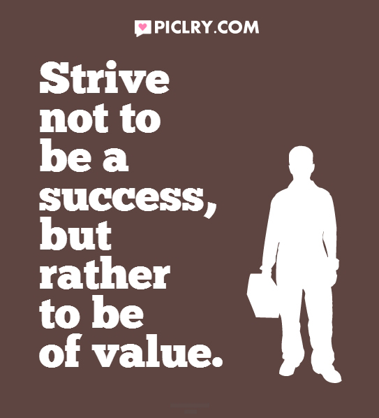 Strive not to be a success image quote