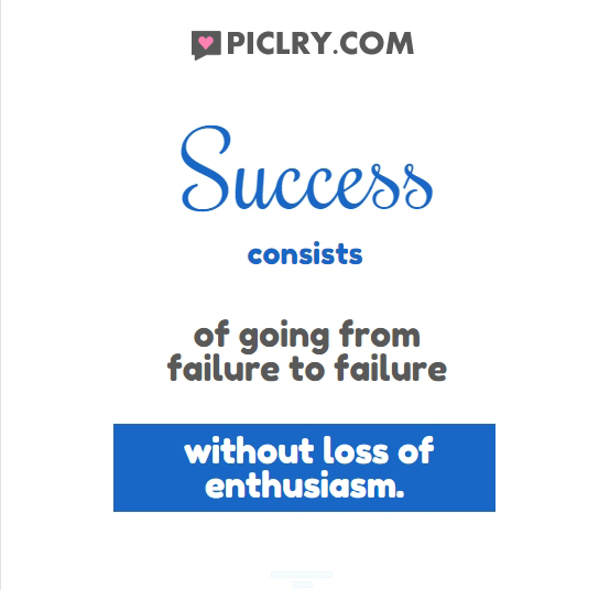 Inspirational Quotes About Failure: Success Consists Of Going From Failure Quote Picture