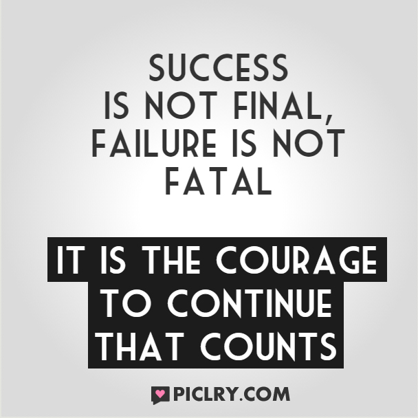 Success is not final failure is not fatal quote photo