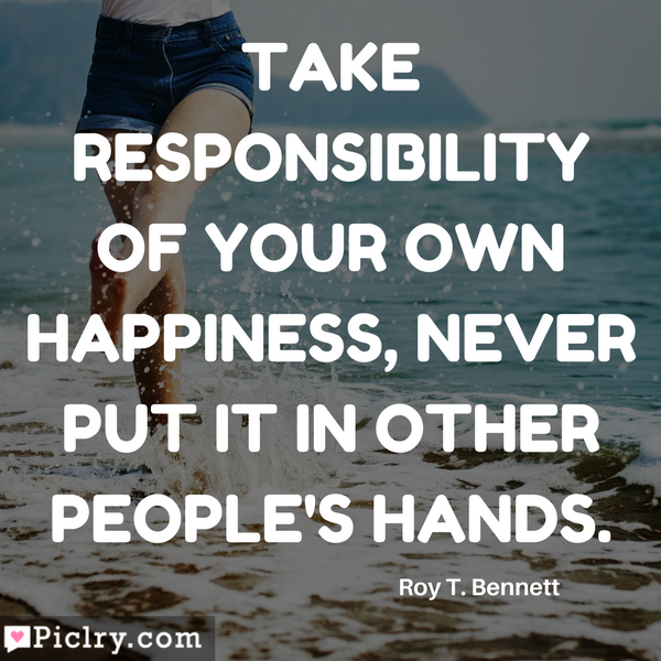 Take responsibility of your own happiness, never put it in other people's hands HD quote image and pics free download wallposter and wall art