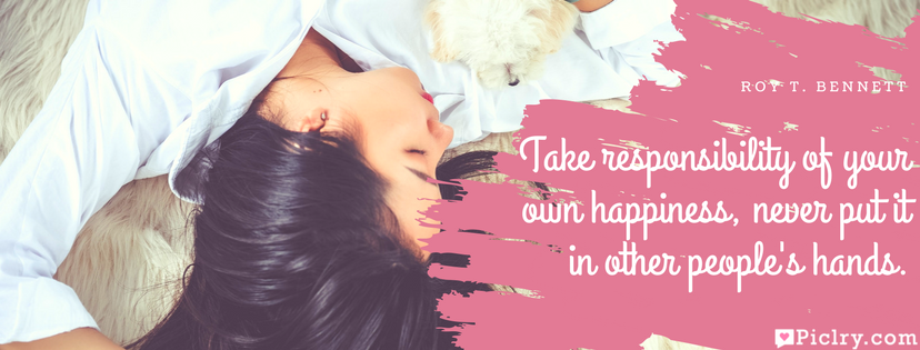 Take responsibility of your own happiness, never put it in other people's hands Quote Facebook Cover