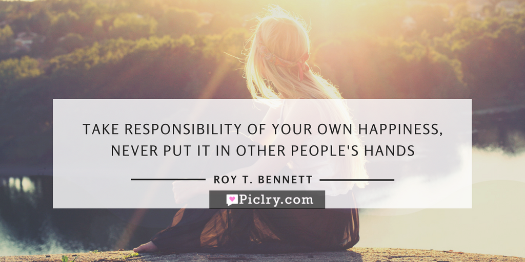 Take responsibility of your own happiness, never put it in other people's hands Quote twitter profile cover quote image for twitter