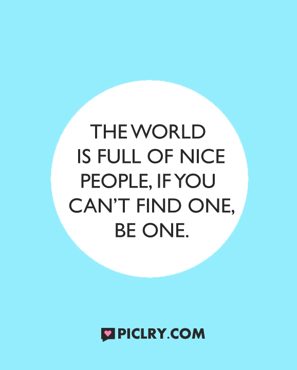The World is full of nice people quote photo