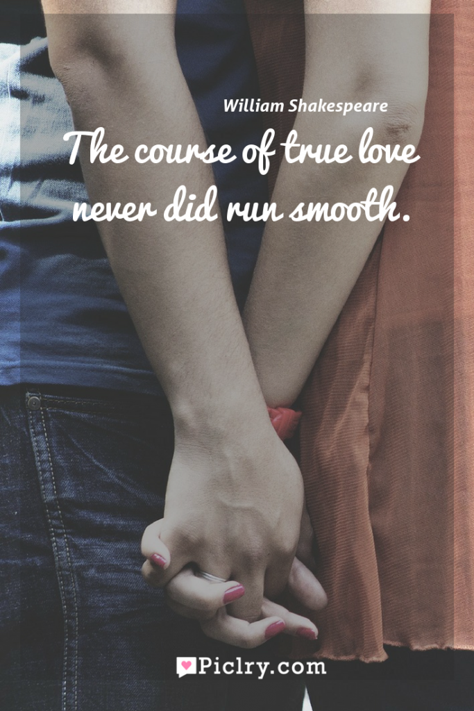 Meaning of The course of true love never did run smooth. - William Shakespeare quote photo - full hd4k quote wallpaper - Wall art and poster