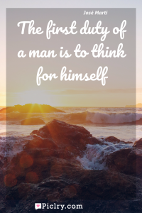 Meaning of The first duty of a man is to think for himself - José Martí quote photo - full hd4k quote wallpaper - Wall art and poster