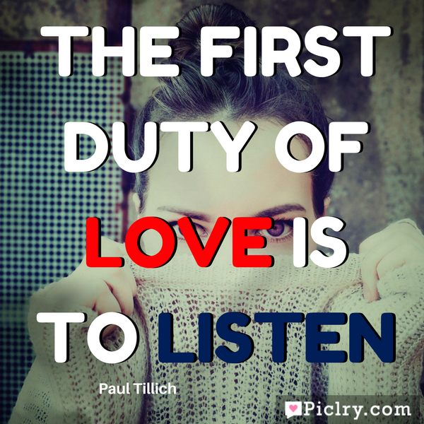 The first duty of love is to listen Quote Paul Tillich HD quote photo and image