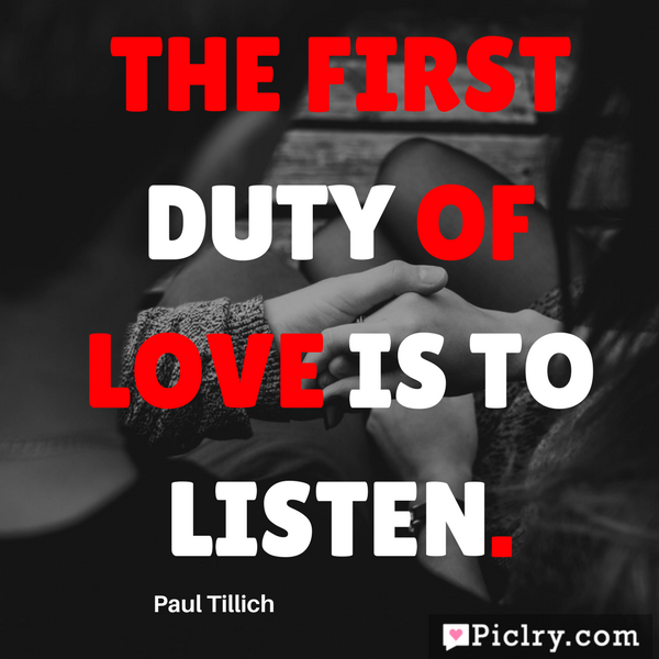 The first duty of love is to listen hd quote image and photos for facebook whatsapp Instagram pinterest