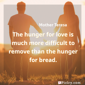 Meaning of The hunger for love is much more difficult to remove than the hunger for bread. - Mother Teresa quote images - full hd 4k quote wallpaper - Wall art and poster