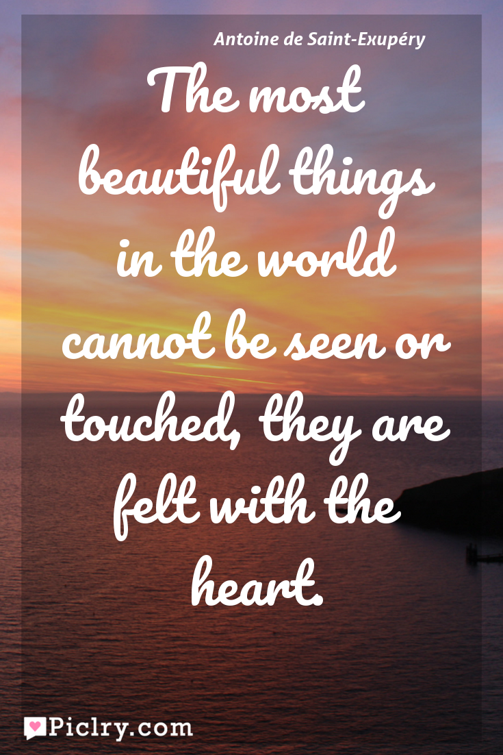 Meaning of The most beautiful things in the world cannot be seen or touched, they are felt with the heart. - Antoine de Saint-Exupéry quote photo - full hd 4k quote wallpaper - Wall art and poster