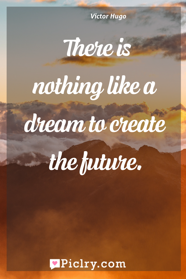 Meaning of There is nothing like a dream to create the future. - Victor Hugo quote photo - full hd4k quote wallpaper - Wall art and poster