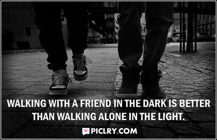 Walking with a friend in the dark Helen Keller quote photo